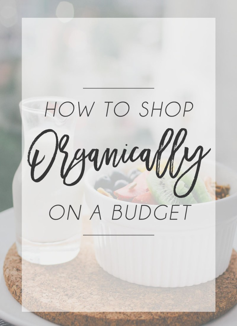 How to Shop Organically on Budget