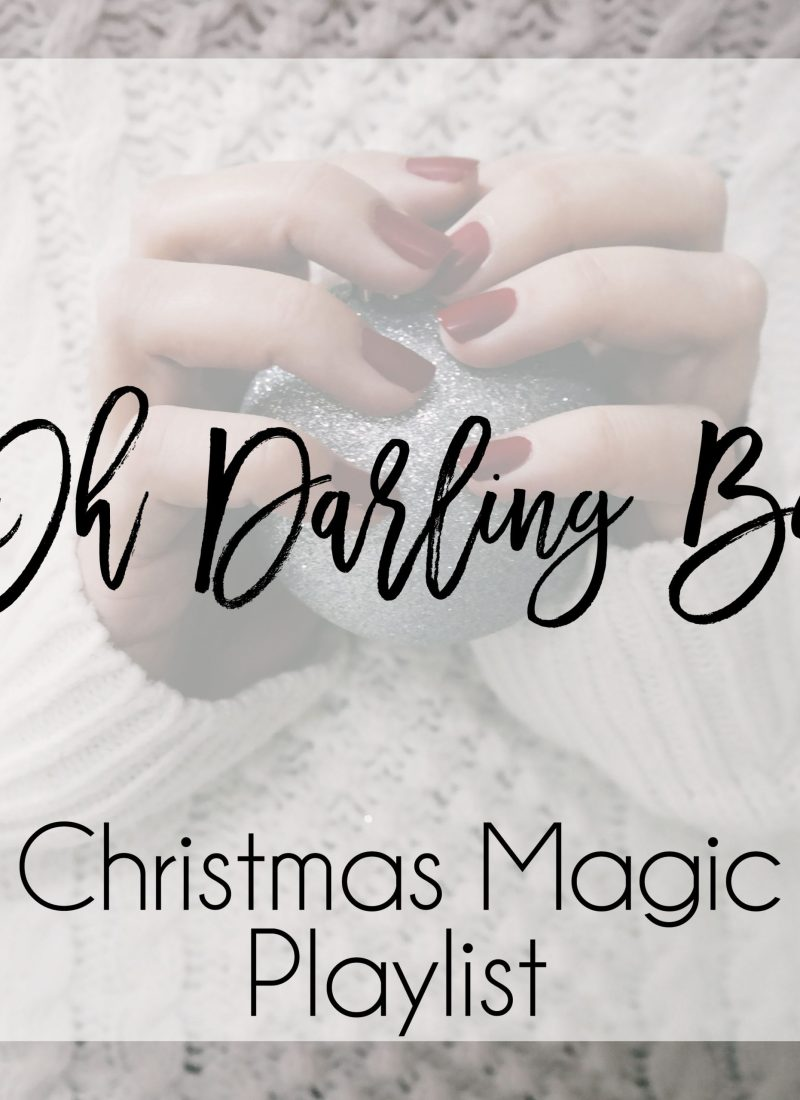 Oh Darling Be Christmas Playlist