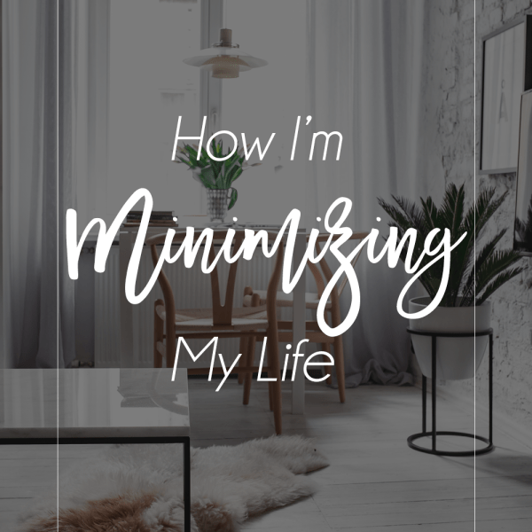 How I'm Minimizing My Life