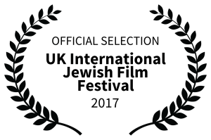OFFICIAL SELECTION - UK International Jewish Film Festival - 2017