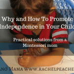 Why and How To Promote Independence in Your Child