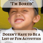 "Why Your Response to ""I'm Bored"" Doesn't Have to Be a List of Fun Activities"
