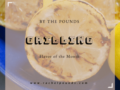 Flavor of the Month Summary: Grilling