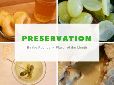 Flavor of the Month: Preservation
