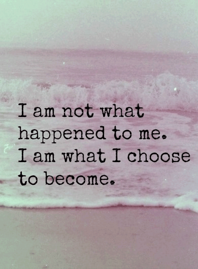 I Am What I Choose To Become