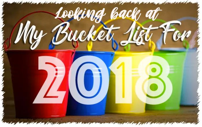 Looking Back At My Bucket List For 2018