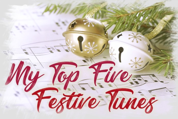 My Top Five Festive Tunes - Hits For The Holidays