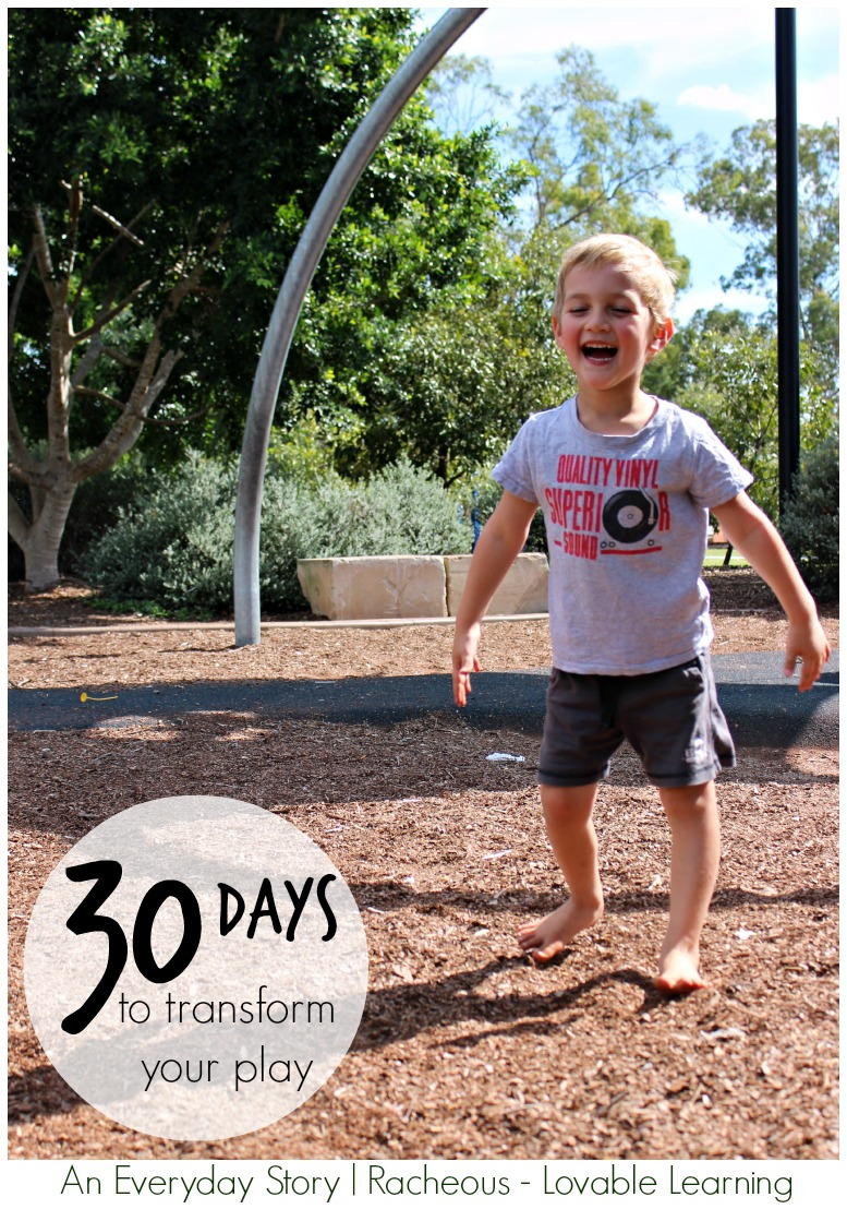 30 Days to Transform Your Play  An Everyday Story & Racheous - Lovable Learning