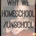 Why We Homeschool/Unschool | Racheous - Lovable Learning