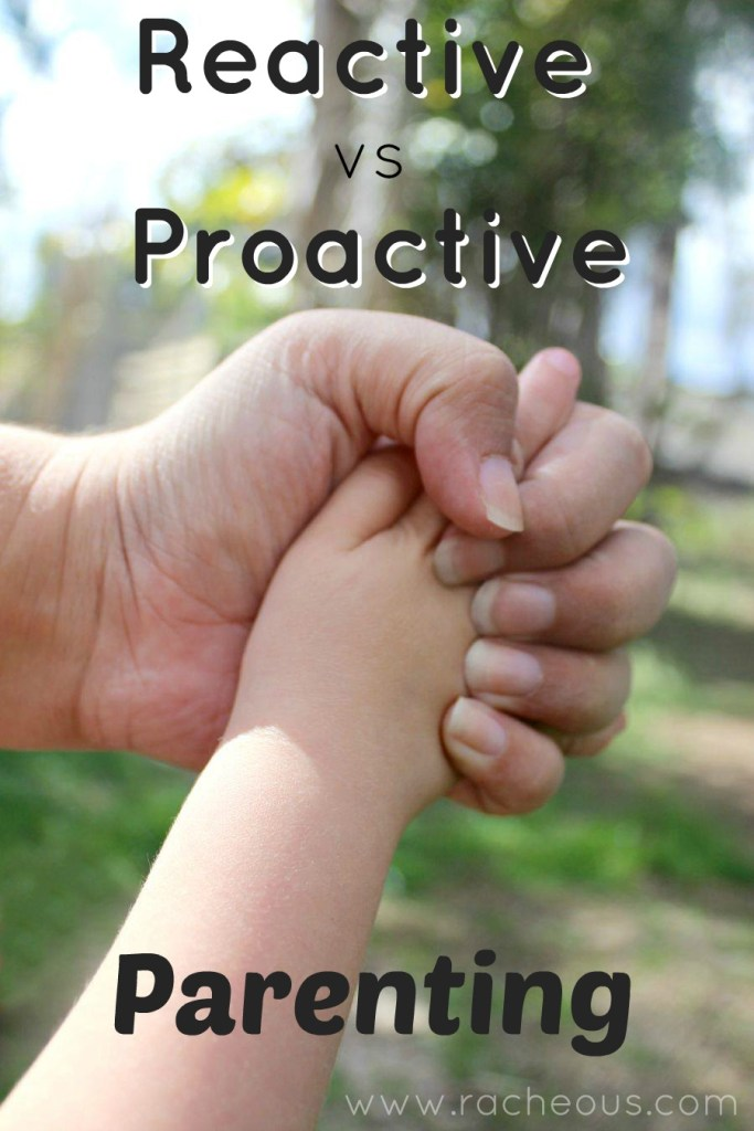 Reactive vs Proactive Parenting