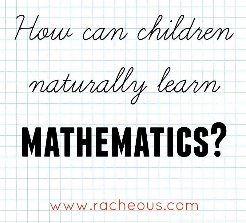 How can children naturally learn mathematics