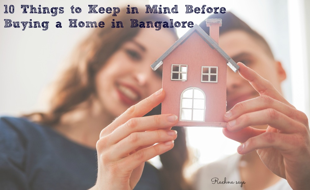 10 Things to Keep in Mind While Choosing Your Home in Bangalore