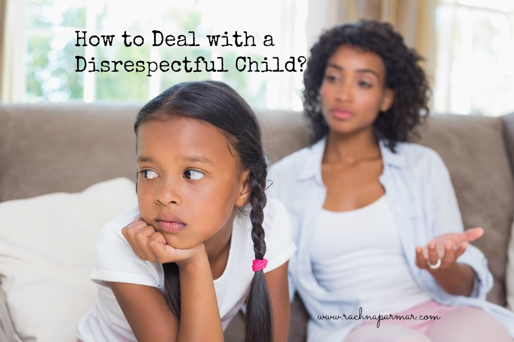How to Deal with a Disrespectful Child?