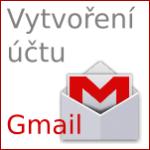 Vytvoření emailu (účtu) na gmail.com – GMAIL (Google)