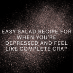 Easy Salad to Make When You're Depressed