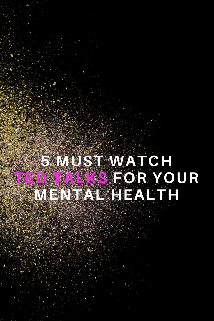 5 Must Watch Ted Talks For Your Mental Health