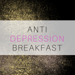 Anti Depression Breakfast