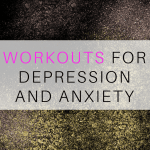 10 Minute Workouts for Depression and Anxiety
