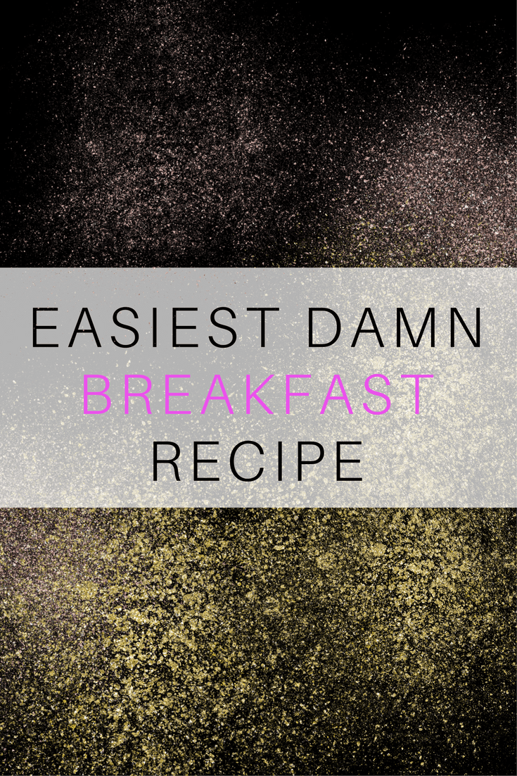 easiest breakfast recipe