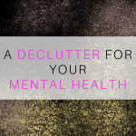 A Mental Health Declutter