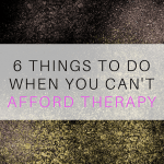 Things To Do When You Can't Afford Therapy