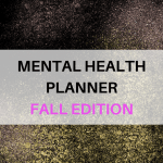 Mental Health Planner: Fall Edition