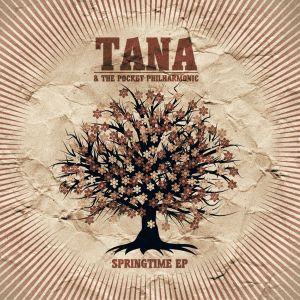 tana & the pocket philharmonic - springtime