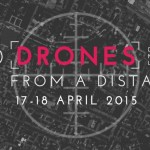 Sunday 26. April, Marathon Broadcast of Eyes from a Distance – Conference on Drone Systems and their Strategies