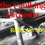 The Caulking Orchestra by Antonio Mainenti