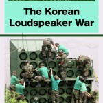 The Korean Loudspeaker War by Antonio Mainenti