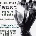 Faust : Zsolt Sores : Andre Vazul Mandli – Live Broadcast 24.02.17