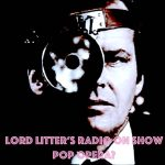 Lord Litter's Radio On Show – Pop Opera?