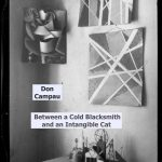 Don Campau – Between a Cold Blacksmith and an Intangible Cat