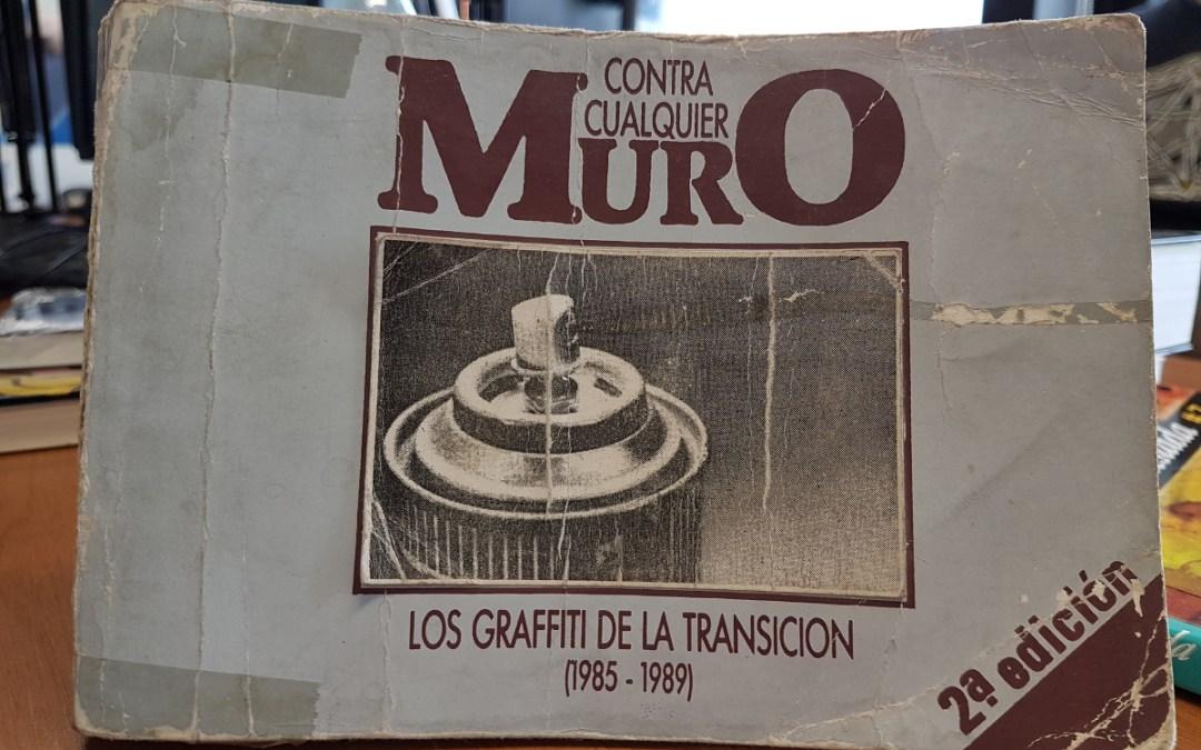 Contra cualquier muro: Grafitis en las paredes de Montevideo entre 1985 y 1989