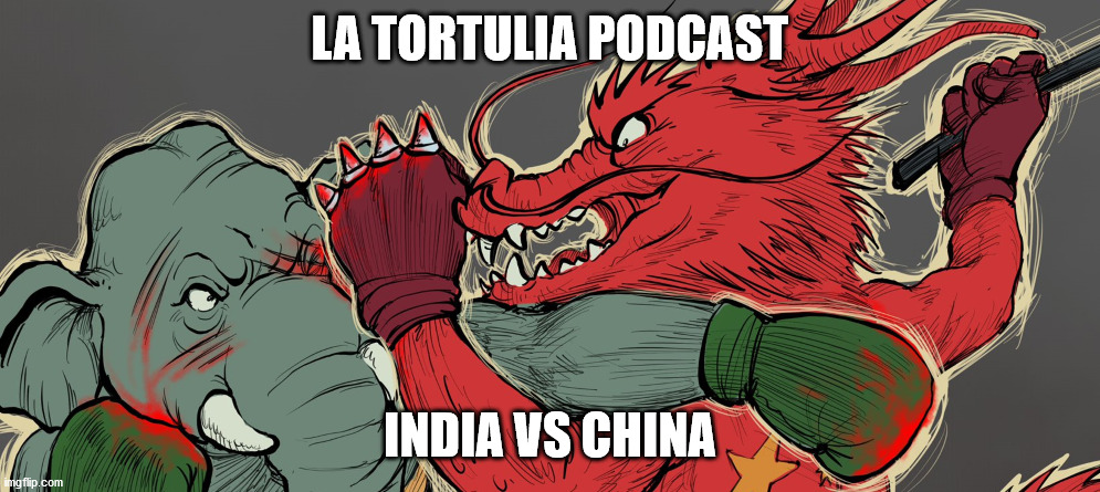 La Tortulia #203 - India vs China