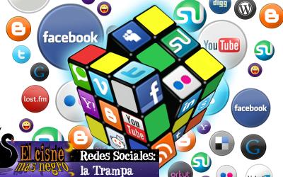 El Cisne más Negro #4 – Redes sociales: la trampa