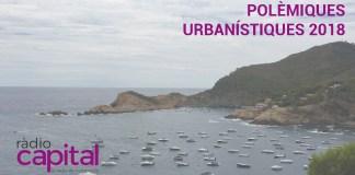 Polèmiques Urbanístiques al Baix Empordà aquest 2018