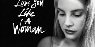 lana-del-rey-avanca-el-seu-nou-disc-amb-'let-me-love-you-like-a-woman'