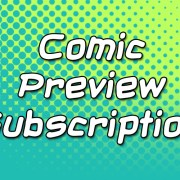 Comic Preview Subscription