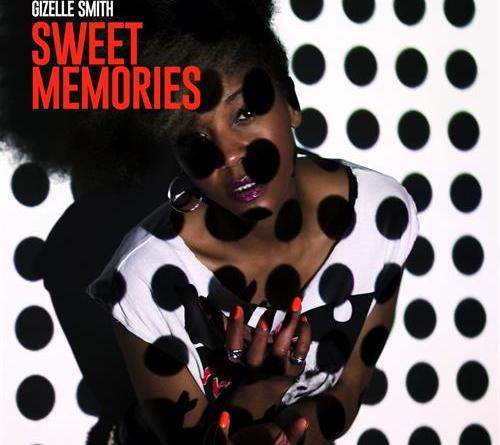 Gizelle Smith - Sweet Memories