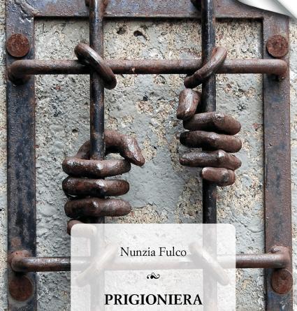 Nunzia Fulco - Prigioniera per caso 1