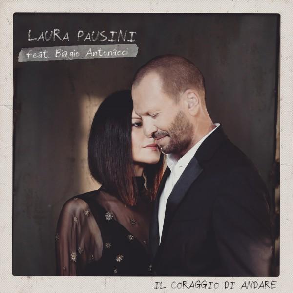 Laura Pausini duetta con Biagio Antonacci, il coraggio di andare