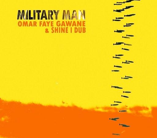 Omar Faye Gawane & Shine I Dub - Military Man copertina