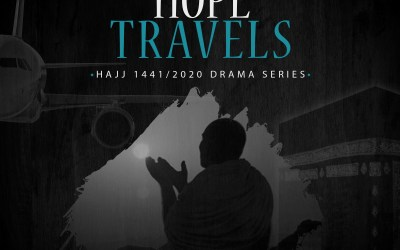 Hope Travels – Hajj Drama 1441 – Episode 04