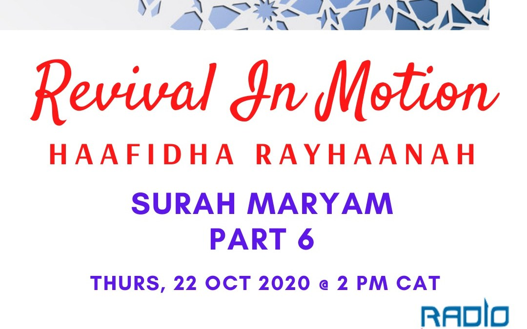 Revival In Motion: Surah Maryam Part 6
