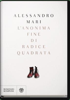 """Alessandro Mari – """"L'anonima fine di radice quadrata"""""""