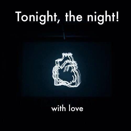 Tonight, the night! #10