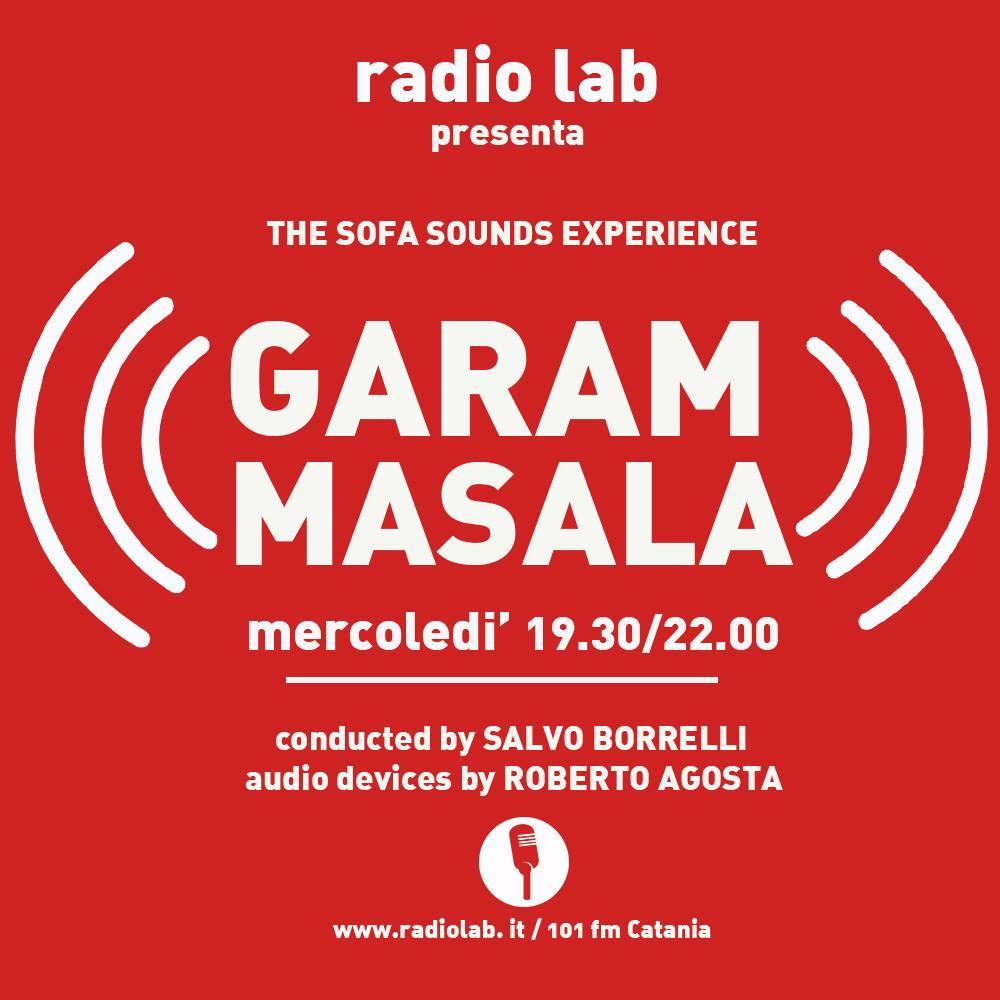 GARAM MASALA – 19 OTTOBRE 016 – SALVO BORRELLI (REGIA R.AGOSTA) + SPECIAL MIX SET ROBERTO DI MAURO