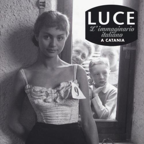 LUCE: l'immaginario italiano in mostra a Catania