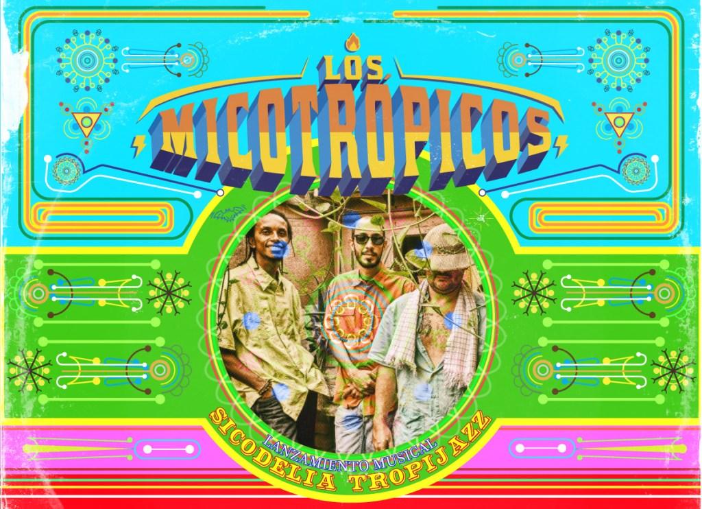 """Gira de lanzamiento """"Socodelia Tropijazz"""", el más reciente trabajo de Los Micotrópicos - 2-Lanzamiento-Sicodelia-Tropijazz-1-1024x742"""